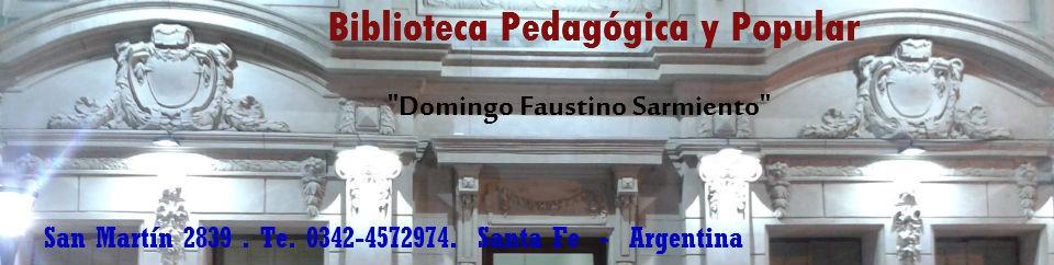 """Biblioteca Pedagógica y Popular """"Domingo F. Sarmiento"""""""